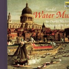 Handel - Water Music (No. 2) - Charles Mackerras,Orchestra Of St. Luke's
