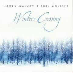 Winter's Crossing  - James Galway,Phil Coulter