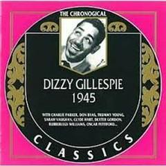 Dizzy Gillespie - 1945 (No. 1) - Dizzy Gillespie