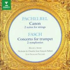 Pachelbel - Canon; Fasch - Concerto For Trumpet (No. 2) - Jean François Paillard