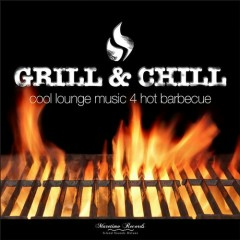 Grill & Chill – Cool Lounge Music 4 Hot Barbecue (No. 1)