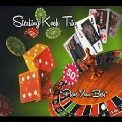 Sterling Koch Trio - Place Your Bets - Sterling Koch