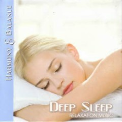 Harmony & Balance - Relaxation Music - Deep Sleep
