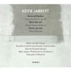 Samuel Barber - Piano Concerto, Op.38; Béla Bartók - Piano Concerto No.3; Keith Jarrett - Tokyo En