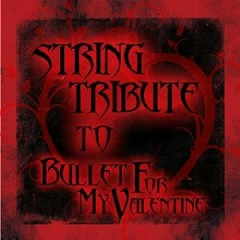 Bullet For My Valentine String Tribute