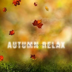 Autumn Relax Lounge And Smooth Edition - Various Artists
