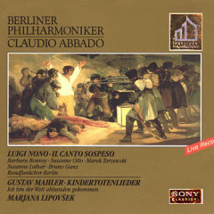 Luigi Nono - Il Canto Sospeso; Gustav Mahler - Kindertotenlieder (No. 2)