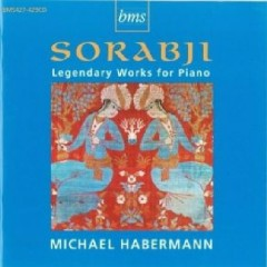 Sorabji - Legendary Works For Piano CD 2 - Michael Habermann