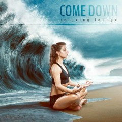 Come Down - Relaxing Lounge (No. 1)