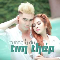 Tim Thép (Single) - Trương Y Du