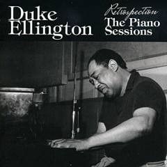 Retrospection - The Piano Sessions (No.2) - Duke Ellington