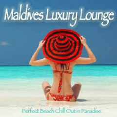Maldives Luxury Lounge - Perfect Beach Chill Out In Paradise (No. 2)