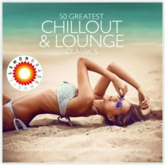 50 Greatest Chillout And Lounge Classics CD 3