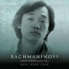 Rachmaninoff - Piano Sonatas Nos. 1 & 2 - Kun-Woo Paik
