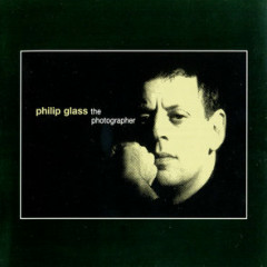 The Photographer - Philip Glass