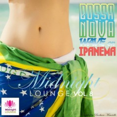 Midnight Lounge Vol.8 - Bossa Nova Wave On Ipanema (No. 1)