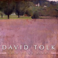 Solo Piano Hymns - David Tolk