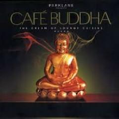 Cafe Buddha - The Cream Of Lounge Cuisine Disc 1