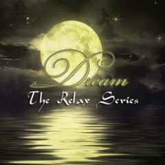 The Relax Series - Dream (Disc 1)