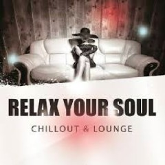 Relax Your Soul - Chillout & Lounge (No. 4)