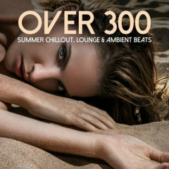 Over 300 Summer Chillout, Lounge & Ambient Beats (No. 10)