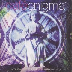 Cafe Enigma VI