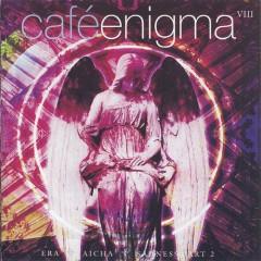 Cafe Enigma VIII