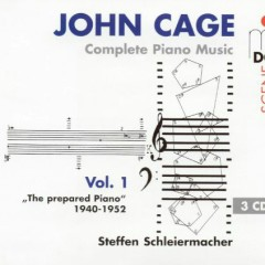 Cage - Complete Piano Music Vol. 1 CD 2 - Steffen Schleiermacher