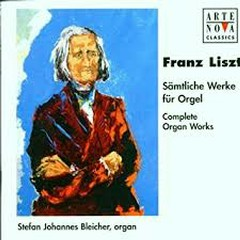 Liszt - Complete Organ Works CD 1