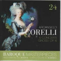 Baroque Masterpieces CD 24 - Corelli 6 Concerti Grossi (No. 1) - Tafelmusik Baroque Orch & Chamber Choir, Jeanne Lamon
