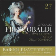 Baroque Masterpieces CD 27 - Frescobaldi Fiori Musicali (No. 1)