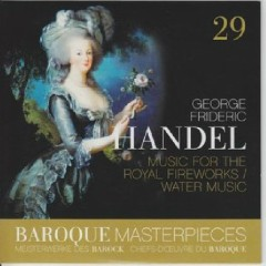 Baroque Masterpieces CD 29 - Handel Music For The Royal Fireworks; Water Musik (No. 2) - Jean François Paillard, Orchestre de Chambre