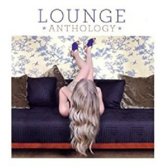 Lounge Anthology 2012 CD 3 (No. 1)
