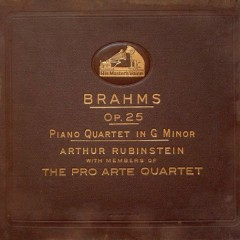 Piano Quartet In G Minor, Op. 25 - Artur Rubinstein, Pro Arte Quartet