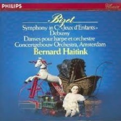 Bizet - Symphony, Jeux D'enfants & Debussy - Danses Sacree Et Profane - Bernard Haitink, Royal Concertgebouw Orchestra