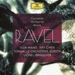 Ravel - Complete Orchestral Works Disc 2 (No. 2) - Ray Chen, Yuja Wang, Lionel Bringuier, Tonhalle Orchestra Zürich