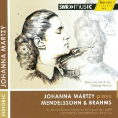 Johanna Martzy Plays Mendelssohn & Brahms - Johanna Martzy, Günter Wand