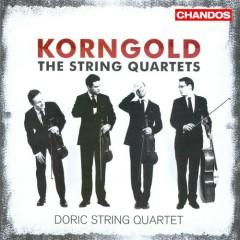 Korngold - The String Quartets - Doric String Quartet