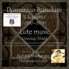 Il Rossetto, Domenico Bianchini's Lute Book (No. 1) - Richard MacKenzie