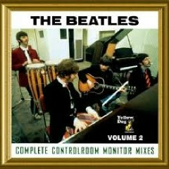 The Complete Controlroom Monitor Mixes Vol. 2 CD 2 (No. 1) - The Beatles