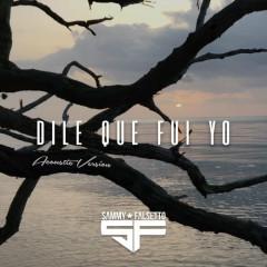 Dile Que Fui Yo (Acoustic Version) (Single)