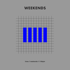 Weekends (Single) - Lines