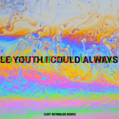 I Could Always (Curt Reynolds Remix) - Le Youth
