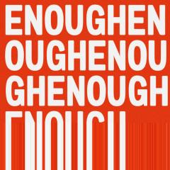 Enough, Enough, Enough (Single)
