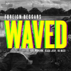 Waved (Single) - Foreign Beggars
