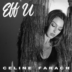 Eff U (Single) - Celine Farach