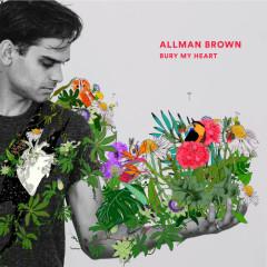 Bury My Heart (Single) - Allman Brown