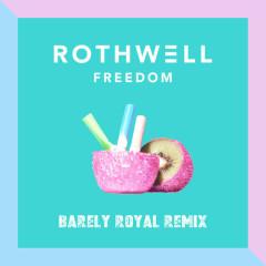 Freedom (Barely Royal Remix)