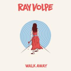 Walk Away (Single) - Ray Volpe
