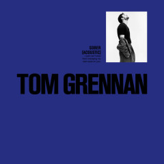 Sober (Acoustic) - Tom Grennan